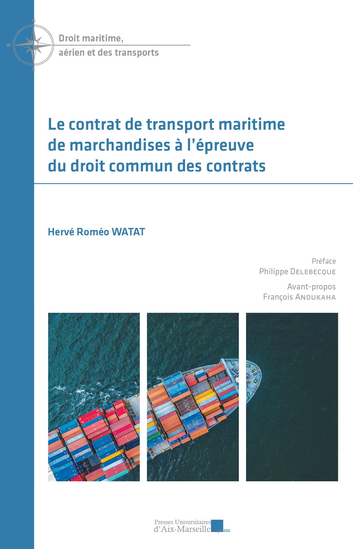 Le Contrat De Transport Maritime De Marchandises A L Epreuve Du Droit Commun Des Contrats Presses Universitaires