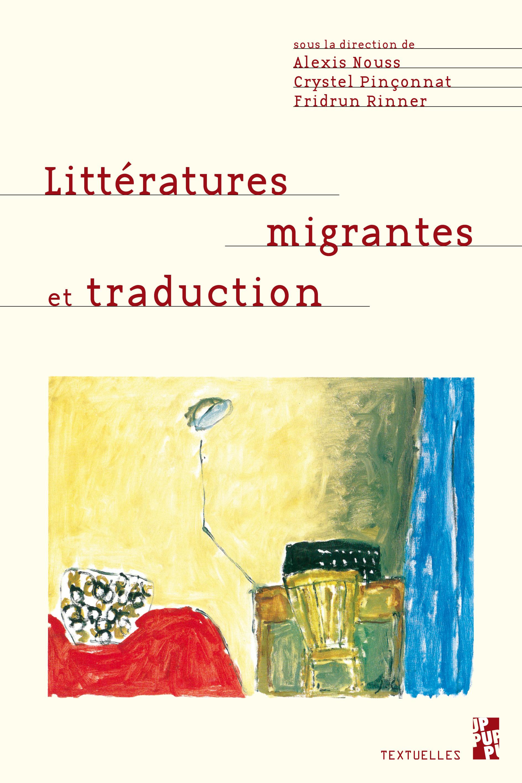Litt 233 Ratures Migrantes Et Traduction Presses Universitaires